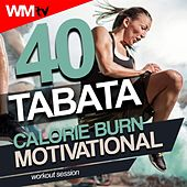 40 Tabata Calorie Burn Motivational Workout Session (20 Sec. Work and 10 Sec. Rest Cycles With Vocal Cues / High Intensity Interval Training Compilation For Fitness & Workout) by Workout Music Tv