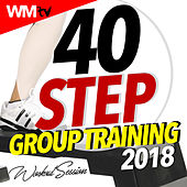 40 Step Group Training 2018 Workout Session (Unmixed Compilation For Fitness & Workout 132 Bpm / 32 Count) by Workout Music Tv
