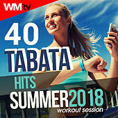 40 Tabata Hits Summer 2018 Workout Session (20 Sec. Work and 10 Sec. Rest Cycles With Vocal Cues / High Intensity Interval Training Compilation For Fitness & Workout) by Workout Music Tv