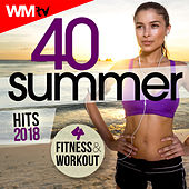 40 Summer Hits 2018 For Fitness & Workout (Unmixed Compilation For Fitness & Workout 128 - 140 Bpm / 32 Count) by Workout Music Tv