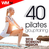 40 Pilates Group Training 2018 Workout Session (Unmixed Compilation For Pilates 75 - 132 Bpm) by Workout Music Tv