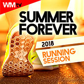 Summer Forever 2018 Running Session (60 Minutes Mixed Compilation for Fitness & Workout 128 Bpm) by Workout Music Tv