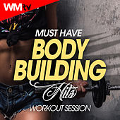 Must Have Body Building Hits Workout Session (60 Minutes Mixed Compilation for Fitness & Workout 125 - 129 Bpm) by Workout Music Tv