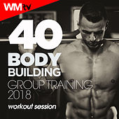 40 Body Building Group Training 2018 Workout Session (Unmixed Compilation For Fitness & Workout 126 - 178 Bpm) by Workout Music Tv