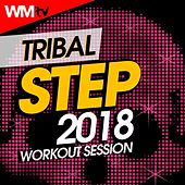 Tribal Step 2018 Workout Session (60 Minutes Mixed Compilation for Fitness & Workout 128 Bpm / 32 Count) by Workout Music Tv