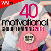 40 Motivational Group Training 2018 Workout Session (Unmixed Compilation For Fitness & Workout 125 - 180 Bpm) by Workout Music Tv