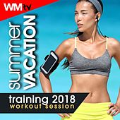 Summer Vacation Training 2018 Workout Session (60 Minutes Mixed Compilation for Fitness & Workout 128 Bpm / 32 Count) by Workout Music Tv