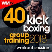 40 Kick Boxing Group Training 2018 Workout Session (Unmixed Compilation For Fitness & Workout 140 Bpm / 32 Count) by Workout Music Tv