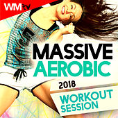 Massive Aerobic 2018 Workout Session (60 Minutes Mixed Compilation for Fitness & Workout 135 Bpm / 32 Count) by Workout Music Tv