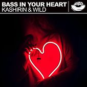 Bass in Your Heart von Kashirin