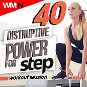40 Disruptive Power For Step Workout Session (Unmixed Compilation For Fitness & Workout 132 Bpm / 32 Count) by Workout Music Tv
