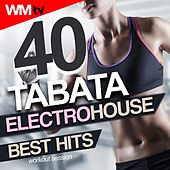 40 Tabata Electro House Best Hits Workout Session (20 Sec. Work and 10 Sec. Rest Cycles With Vocal Cues / High Intensity Interval Training Compilation For Fitness & Workout) by Workout Music Tv