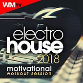 Electro House 2018 Motivational Workout Session (60 Minutes Mixed Compilation for Fitness & Workout 125 - 130 Bpm) by Workout Music Tv