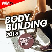 Body Building 2018 Motivational Workout Session (60 Minutes Mixed Compilation for Fitness & Workout) by Workout Music Tv