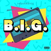 B.i.g. by JaQuandice