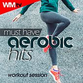 Must Have Aerobic Hits Workout Session (60 Minutes Mixed Compilation for Fitness & Workout 135 Bpm / 32 Count) by Workout Music Tv