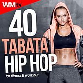 40 Tabata Hip Hop Hits For Fitness & Workout by Workout Music Tv