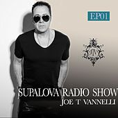 Supalova Radio Show - Episode 01 (Joe T Vannelli Presents) de Various Artists