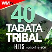 40 Tabata Tribal Hits Workout Session (20 Sec. Work and 10 Sec. Rest Cycles With Vocal Cues / High Intensity Interval Training Compilation For Fitness & Workout) by Workout Music Tv