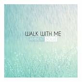 Walk With Me by Ambient Solle