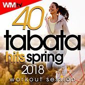 40 Tabata Hits Spring 2018 Workout Session by Workout Music Tv