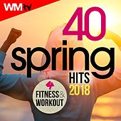 40 Spring Hits 2018 For Fitness & Workout (Unmixed Compilation For Fitness & Workout 124 - 152 Bpm / 32 Count) by Workout Music Tv