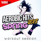 Aerobic Hits 2018 Spring Workout Session (60 Minutes Mixed Compilation for Fitness & Workout 135 Bpm / 32 Count) by Workout Music Tv