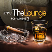 Top Of The Lounge - Pop Anthems 3 de Various Artists