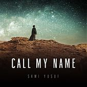 Call My Name by Sami Yusuf