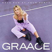 Have Fun at Your Party by Graace