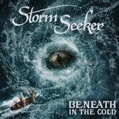 Beneath in the Cold von Storm Seeker
