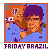 Friday Brazil de Various Artists
