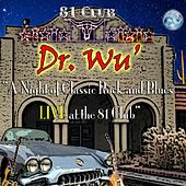 A Night of Classic Rock and Blues (Live at the 81 Club) de Dr. Wu' and Friends