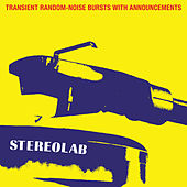 Transient Random-Noise Bursts With Announcements (Expanded Edition) by Stereolab