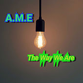 The Way We Are by Ame