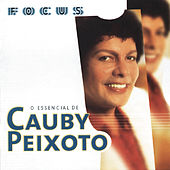 Focus: O Essencial de Cauby Peixoto by Various Artists