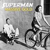 Superman by Massive Gold