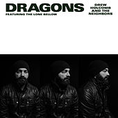 Dragons (feat. The Lone Bellow) by Drew Holcomb