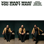 You Want What You Can't Have (feat. Lori McKenna) de Drew Holcomb