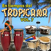 En Tiempos del Tropicana, Vol. 7 de Various Artists