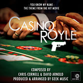 Casino Royale: You Know My Name by Geek Music