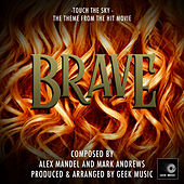 Brave: Touch The Sky: Main Theme by Geek Music