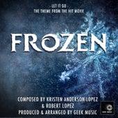 Frozen: Let It Go: Main Theme by Geek Music