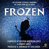 Frozen: Do You Want To Build A Snowman: Main Theme by Geek Music