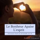 Le Bonheur Apaise L'esprit (Musique Pour Se Détendre en 8D) von Fabian Laumont
