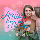 Amor de Madre, Vol. 4 by Various Artists