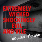 'Extremely Wicked, Shockingly Evil and Vile' Inspired Selection de Various Artists