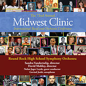2018 Midwest Clinic: Round Rock High School Symphony Orchestra (Live) di Various Artists