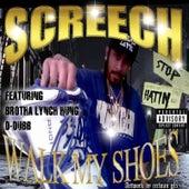 Walk My Shoes von Screech