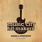 Music City Hit-Makers: Songs and Symphony de Various Artists